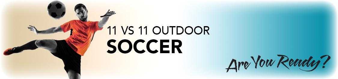 11 vs 11 Outdoor Soccer_Header