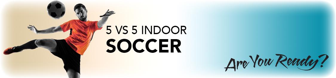 5 vs 5 Indoor Soccer_Header