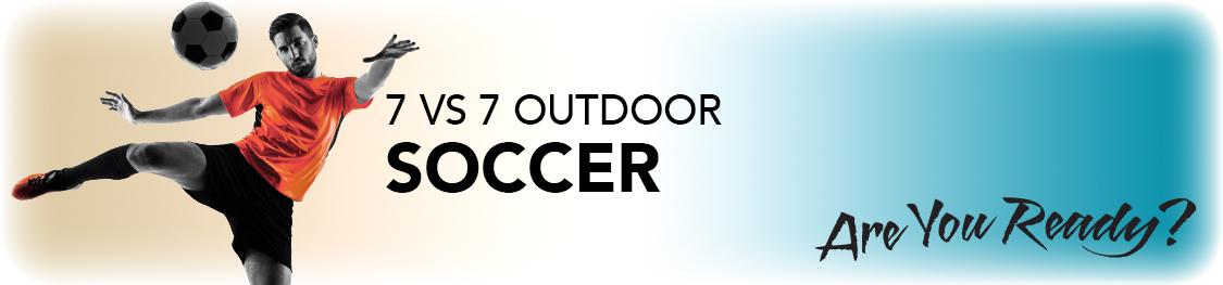 7 vs 7 Outdoor Soccer_Header